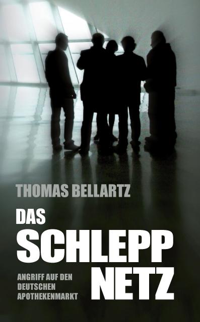 Buchcover Das Schleppnetz. Angriff auf den Apothekenmarkt.